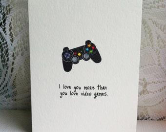 I Love You More Than You Love Video Games Handmade Card