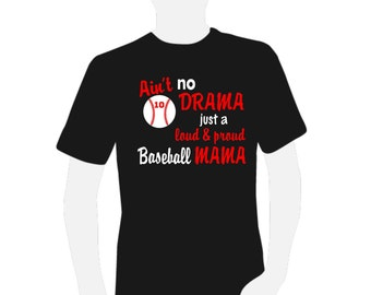 Ain't No Drama Just a Loud & Proud Baseball Momma