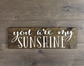 You are my sunshine sign|signs with sayings|signs with quotes|quote sign|nursery decor|nursery wall art|wedding gift|anniversary gift