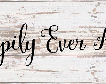 Happily Ever After Wood Sign - Wedding, Shower, Anniversary, Christmas, Birthday, Wedding Party Decor,