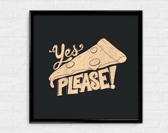 Yes Please - Pizza lover original art print