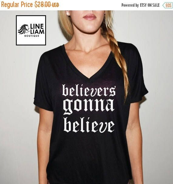 ENDS AT 12AM beliveres gonna believe, womens clothing, womens tees, gifts women, womens shirts, mom shirts, mama tees, womens tshirt,gra