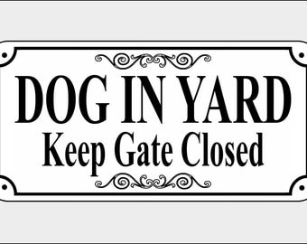 """5.75"""" x 11.75"""" Dog In Yard Keep Gate Closed sign - FREE SHIPPING"""