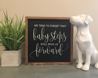 Baby steps still move us forward 14x14 / hand painted / wood sign / farmhouse style / rustic