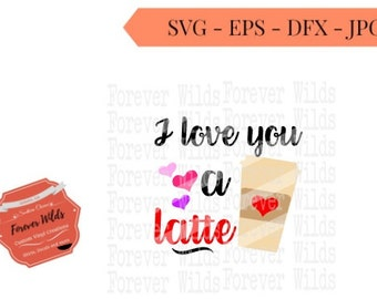 I love you A Latte SVG - iron on transfer - Dxf, Eps cut file - valentine svg - Valentine iron on transfer