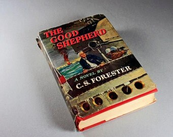 1955 Hardcover Book, The Good Shepherd, C. S. Forester, Dust Jacket, Historical Fiction, Naval Fiction, WWII Novel, Military Fiction