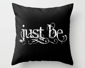 Just Be Pillow, Meditation Pillow, Yoga Throw Pillow, Zen Pillow Cover, Awareness, Buddhism, Mindfulness, Peaceful Saying, Relaxation, Being