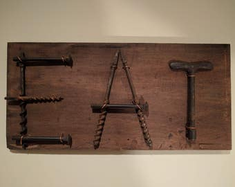 Sign - EAT Kitchen Sign - Made from Old Tools - Wall Hanging - Art