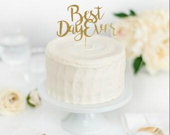 Best Day Ever Cake Topper - Wedding Cake Topper - Engagement Cake Topper - Wedding Cake Sign - Wedding Decor - Bridal Shower Decor