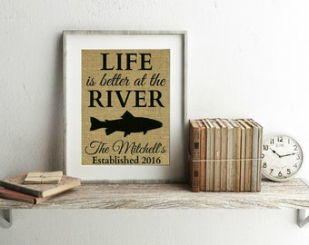Life Is Better At The River - Burlap Print - River House Sign - River House Decor - Life Is Better On The River - Personalized - Trout Print