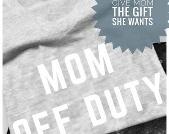 MOM, Wife, Mother's Day gift, best mom gift mom off duty