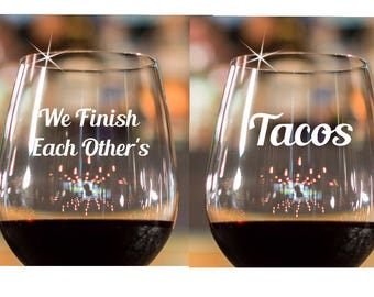 We finish each other's Tacos~ Lesbian Wedding gift~ Engagement Gift~ ETCHED/ENGRAVED~ Wine Glasses~ Gift for Couple~ Stemless Wine Glass