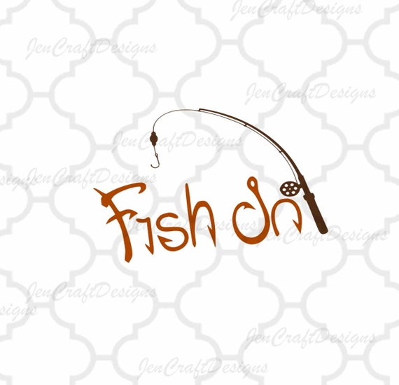 Fish On Fishing Svg Cut Files For Vinyl Cutters Screen