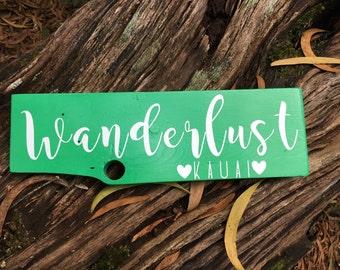 Wanderlust Kauai pallet wood sign *Made on Maui*Picture on Kauai*Hike Kauai*Kauai Love*