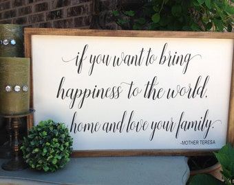 If you want to bring happiness to the world, Farmhouse Style Sign, Framed Wood Sign, Mother Teresa Quote, Wood Sign Saying, Inspirational
