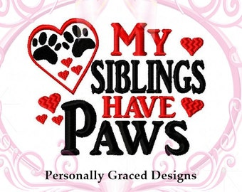 Instant Download My Siblings Have Paws with Hearts Saying Embroidery Design 5x7 Digital Download, Dog Lover, Family Dog, Dog Embroidery