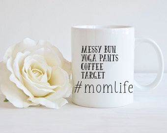 Mom Life Mug, Gift for Mom, Messy Bun, Target Mom, New Mom Mug, New Mom Gift Mug, Gift For New Mom, Coffee Cup For Mom, #Momlife Mug