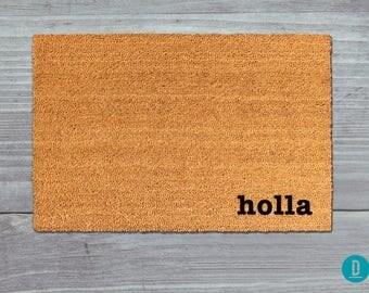 Holla Doormat, Holla Door Mat, Holla Welcome Mat, Holla Mat, Hey, Funny Doormat, Holla Rug, Housewarming Gift, Holla Gift, Funny Door Mat