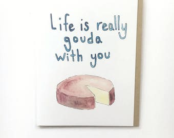 cheese greeting card, food pun card, gouda cheese paper goods, funny love note, hand lettered card, watercolor notecard, card for friend