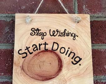 Motivational Woodburned Sign