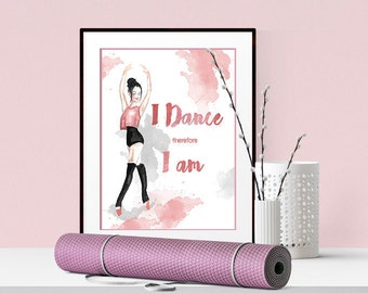 I DANCE THEREFORE I AM, Ballerina: handpainted  watercolor printable wall art greay for for your little and not so little ballerina.