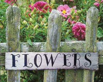 Flowers Sign - Flowers Wooden Sign - Shabby Chic Flowers Sign - Garden Sign - Personalized - Pallet Wood Sign - Mother's Day Gift