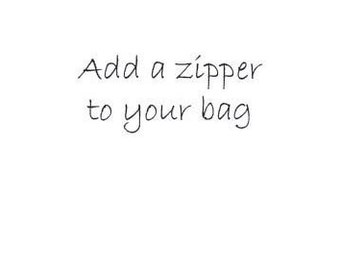 Add a zipper to your bag