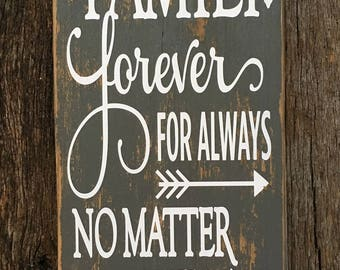 Family forever for always no matter what: Hand-Painted on Reclaimed Wood Barnwood Lumber Sign