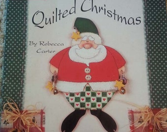 Quilted Christmas by Rebecca Carter - Christmas Pattern Book - Sampler - Applique - Wood Ornaments - Snowman Hanging