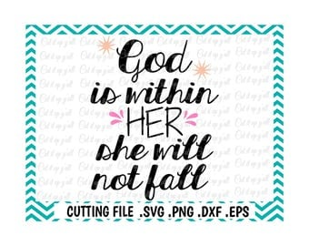 God is within her, she will not fall, Psalm 465, Bible Quote, Inspirational Quote, Svg, Png, Eps, Dxf, Cutting Files for Cameo/ Cricut.