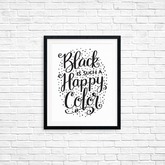 Printable Art, Black is Such a Happy Color, Pop Culture Quote, The Addams Family Print, Typography, Digital Download Print, Quote Printables