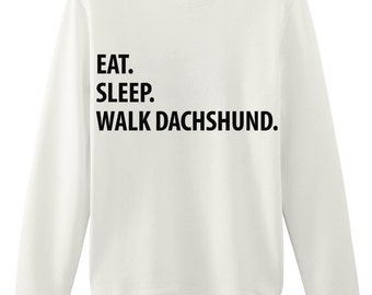 Dachshund Sweater, Eat Sleep Walk Dachshund Sweatshirt, Mens Womens Gifts - 1178