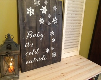 Baby It's Cold Outside Sign | Winter Wall Art | Holiday Decoration | Christmas Carol Sign | Snowflake Art | Hand Lettered | Wood Sign