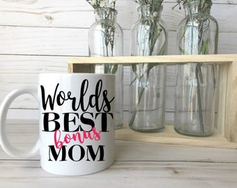 Mothers Day Gift, Step Mother Gift, Mothers Day Mug, Gift for Mom, Gift for Stepmom, Mothers Day Gifts, Mothers Day, Stepmom, Bonus Mom Mug