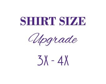 Shirt Size upgrade 3X - 4X
