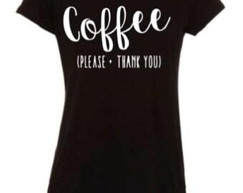 Coffee Please And Thank You Tee, Coffee, Coffee Lovers, Coffee Shirts, Coffee Swag, Coffee Gifts