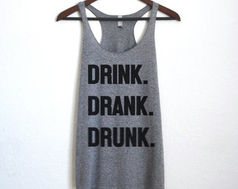 Drink, Drank, Drunk Tank Top - Tequila Made Me Do It