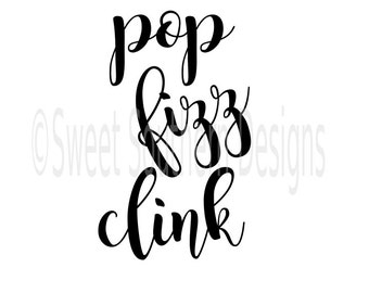 Pop fizz clink New Years Eve DXF SVG instant download design for cricut or silhouette