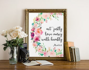 Bible Verse Quote, Act justly Love mercy Walk humbly, Scripture Print, Wall Art Bible Verse, Micah 6:8, Christian Art, Bible Verse Print