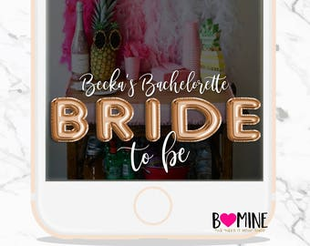 BACHELORETTE SNAPCHAT GEOFILTER, Bride to Be, Bachelorette Party, Bridal Shower Snapchat Filter, Custom Snapchat Geofilter, Foil Balloon