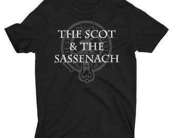 The Scot and the Sassenach Shirt - Outlander Parody T-shirt - Jamie Fraser Shirt