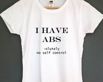 I have abs Tshirt womens workout shirt funny gym tshirt abs shirt abs t-shirt workout top tee gym top tee gym t-shirt funny t-shirt abs top