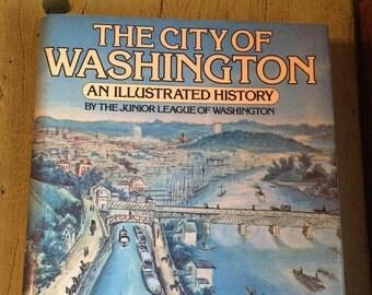 the city of washington an illustrated history