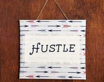 Hustle Sign - Inspirational sign - Wall hanging - Arrow wall decor - Boho art - Boho wall hanging - Cubicle decor - Office decor- Dorm decor