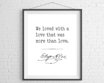 Edgar Allan Poe Quote Print, Sayings, Famous Quote Art, Edgar Allan Poe Art, Love Quote, Love Gifts, Love Print, Anniversary, Valentines Day