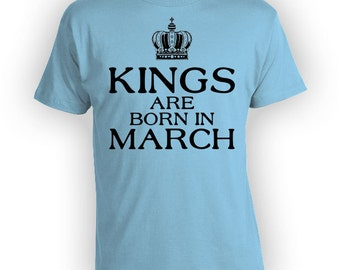 Custom Birthday Present For Dad March Birthday T Shirt Personalized TShirt Bday Gift Ideas For Him Kings Are Born In March Mens Tee - BG284