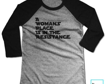 A Woman's Place Is In The Resistance | Resist | Resist Trump | Anti Trump Shirt | Protest Shirt | Inspirational | Unisex Baseball T-shirt