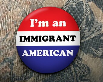 I'm an Immigrant American