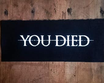 YOU DIED patch sew on screen print Dark Souls patch gamer patch death patch gaming patch demons souls patch bloodborne patch gamer fashion