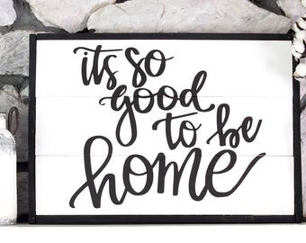 It's So Good to be Home Sign - Farmhouse Decor - Rustic Home Decor - Handlettered Wood Sign - Rustic Signs - Wood Signs - Wood SIgns Home